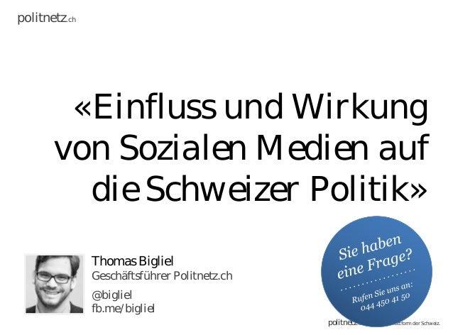politnetz.ch        «Einfluss und Wirkung       von Sozialen Medien auf         die Schweizer Politik»               Thoma...