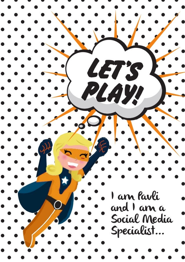 LET'S PLAY!  I am Pavli and I am a Social Media Specialist...