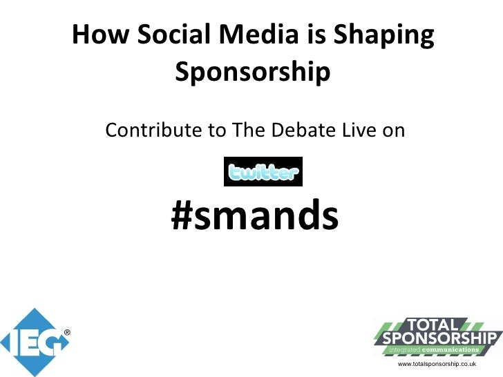 How Social Media is Shaping         Sponsorship   Contribute to The Debate Live on            #smands                     ...