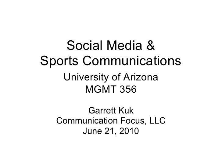 Social Media & Sports Communications    University of Arizona        MGMT 356         Garrett Kuk   Communication Focus, L...