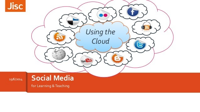 for Learning &Teaching Social Media19/6/2014 Using the Cloud