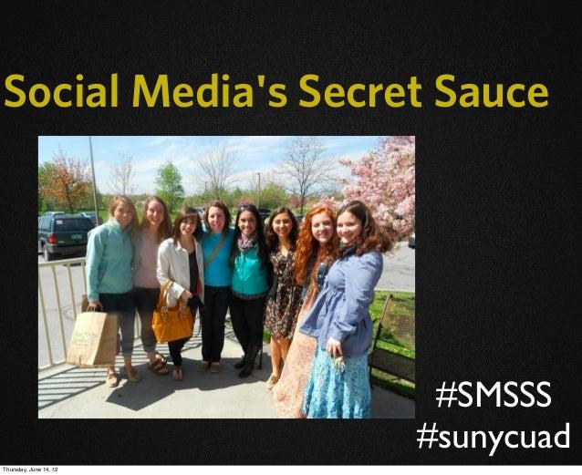 Social Media's Secret Sauce #SMSSS #sunycuad Thursday, June 14, 12