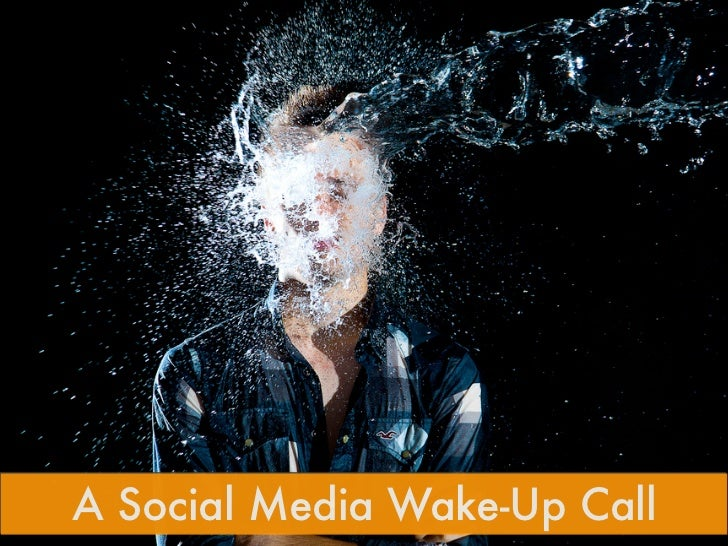 Social Media – A wake-up call
