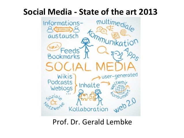 Social Media - State of the art 2013 Prof. Dr. Gerald Lembke