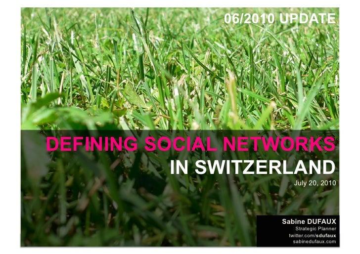 06/2010 UPDATE         DEFINING SOCIAL NETWORKS                IN SWITZERLAND                                             ...