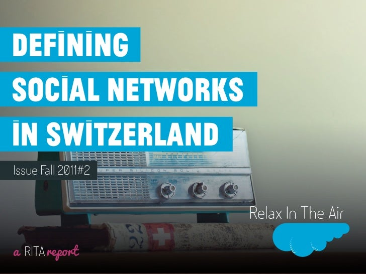definingsocial networksin switzerlandIssue Fall 2011#2                    Relax In The Aira RITAreport