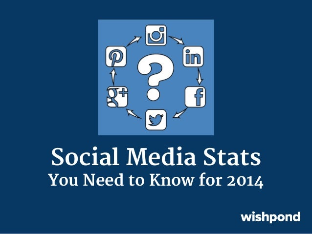 Social Media Stats you Need to Know for 2014