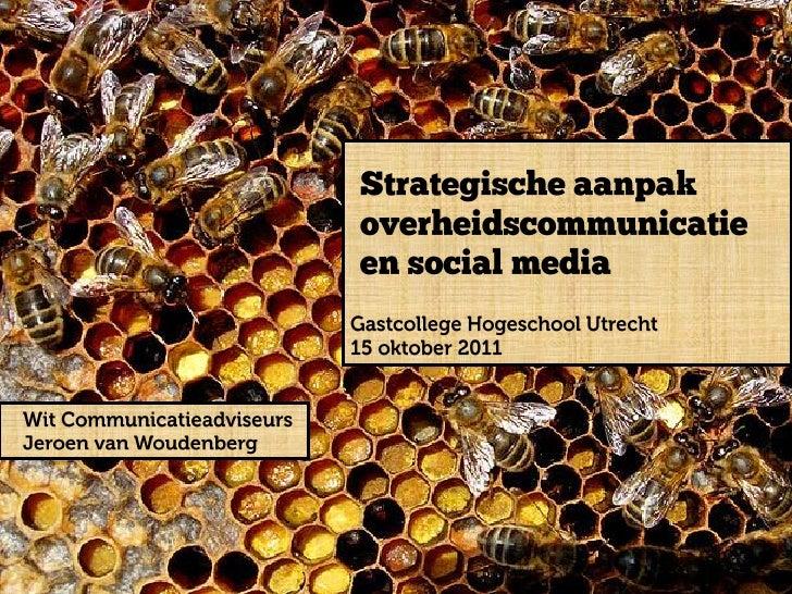 Social media strategie en overheid jeroen van woudenberg-wit communicatieadviseurs