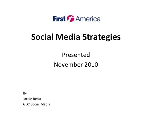 Social Media Strategies Presented November 2010 By Jackie Reau GDC Social Media