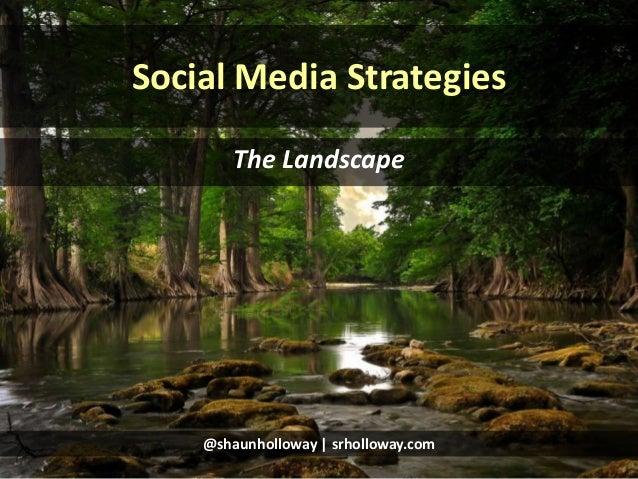 Social Media Strategies -  The Landscape