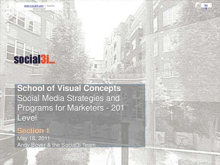 School of Visual Concepts<br />Social Media Strategies and Programs for Marketers - 201 Level<br />Section 1<br />May 18, ...