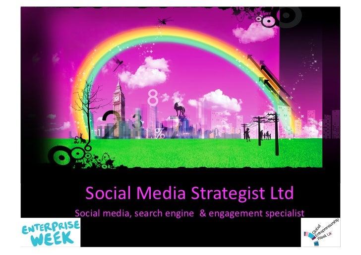 Social Media Strategist Ltd Social media, search engine  & engagement specialist