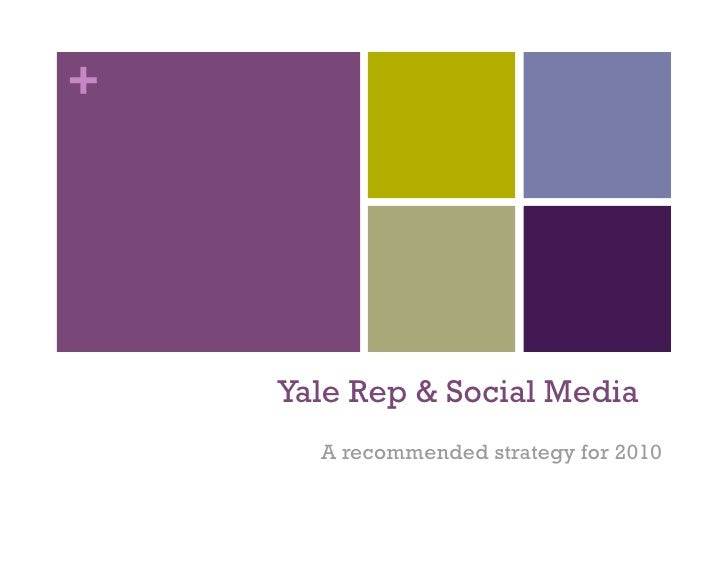 +         Yale Rep & Social Media       A recommended strategy for 2010