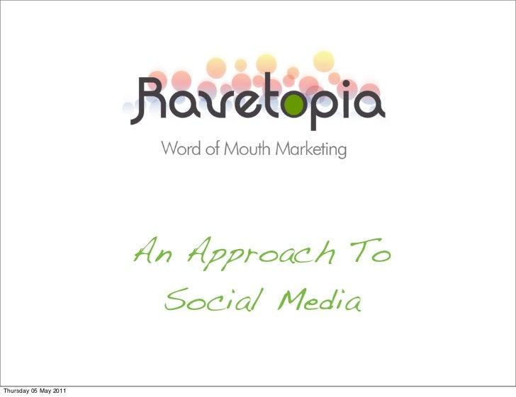 An Approach To                        Social MediaThursday 05 May 2011