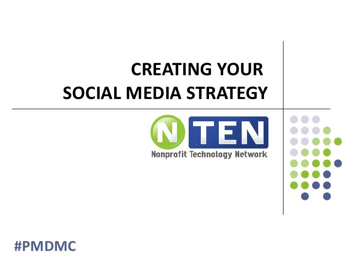 CREATING YOUR  SOCIAL MEDIA STRATEGY #PMDMC