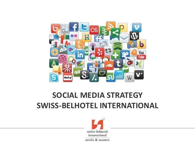 SOCIAL MEDIA STRATEGYSWISS-BELHOTEL INTERNATIONAL