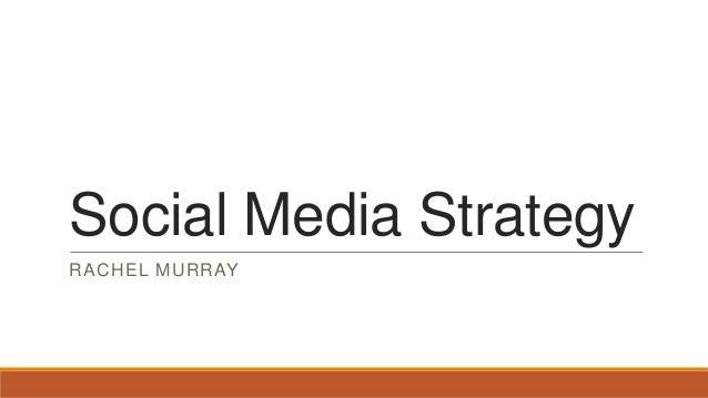 Social Media StrategyRACHEL MURRAY
