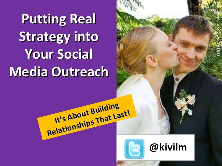 flickr.com/photos/anthrovik/264643857 Putting Real Strategy into Your Social Media Outreach It's About Building Relationsh...