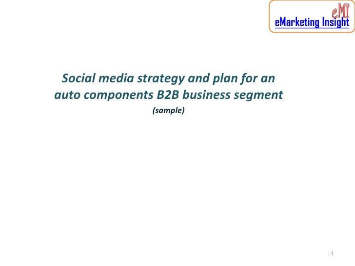 eMarketing Insight     Social media strategy and plan for an auto components B2B business segment                 (sample)...