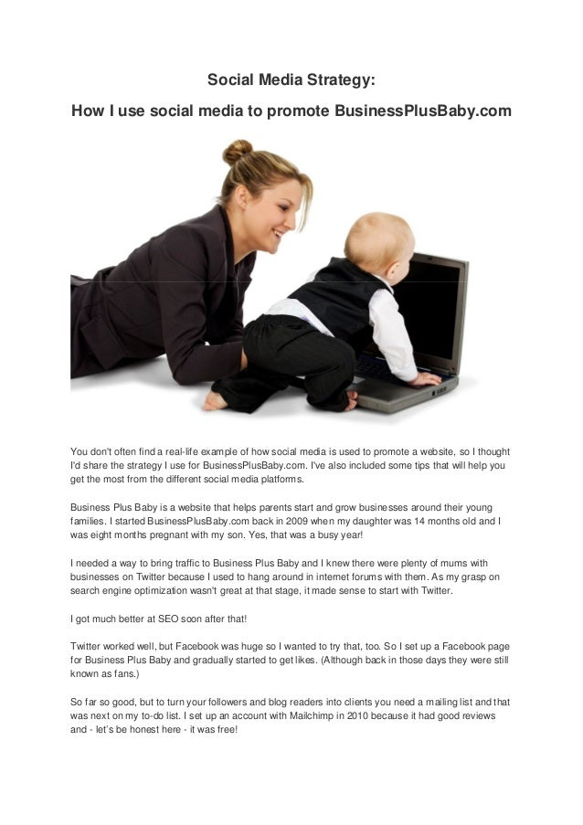 Social Media Strategy: How I use social media to promote BusinessPlusBaby.com You don't often find a real-life example of ...