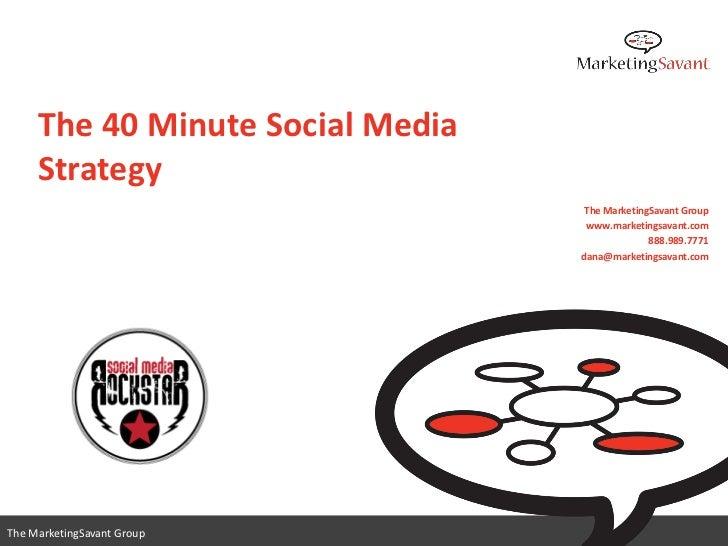 The 40-Minute Social Media Strategy with Dana VanDen Heuvel of MarketingSavant