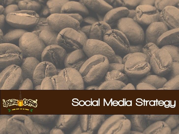Philz Coffee Social Media Strategy (Final Project)