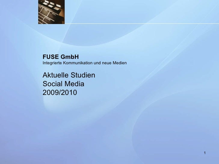 FUSE GmbH Integrierte Kommunikation und neue Medien Aktuelle Studien Social Media  2009/2010