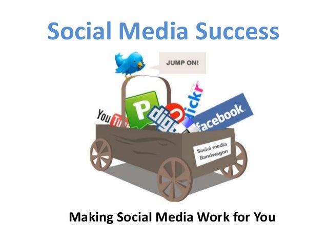 Social Media Success Making Social Media Work for You