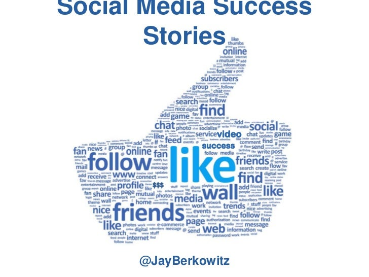 Social Media Success       Stories                 video              success       $$$      @JayBerkowitz