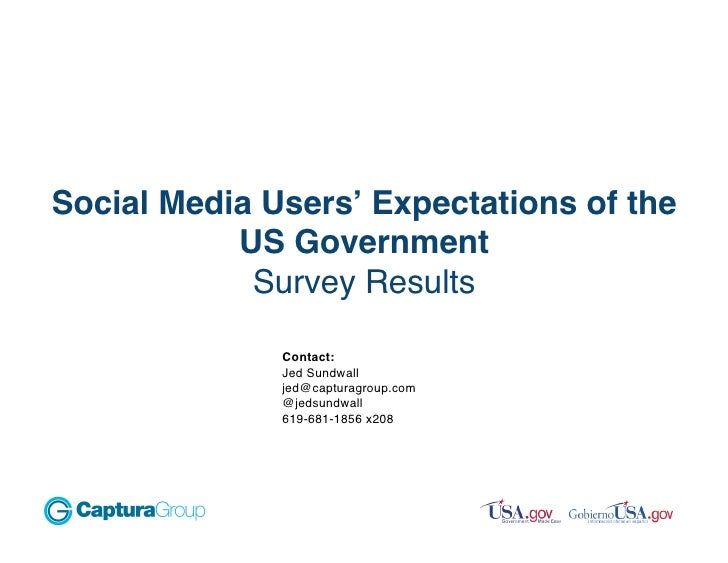 Social Media Users' Expectations of the            US Government             Survey Results                Contact:      ...