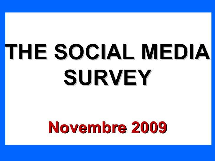 THE SOCIAL MEDIA SURVEY Novembre 2009
