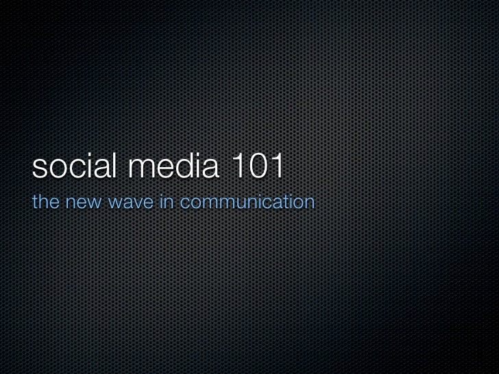 social media 101 the new wave in communication