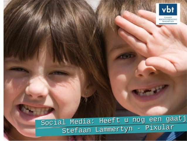 Sociale media in de praktijk. Voor tandartsen. Vlaamse Beroepsverenging Tandartsen.