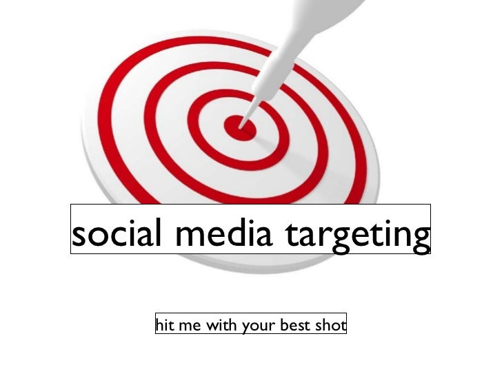social media targeting hit me with your best shot