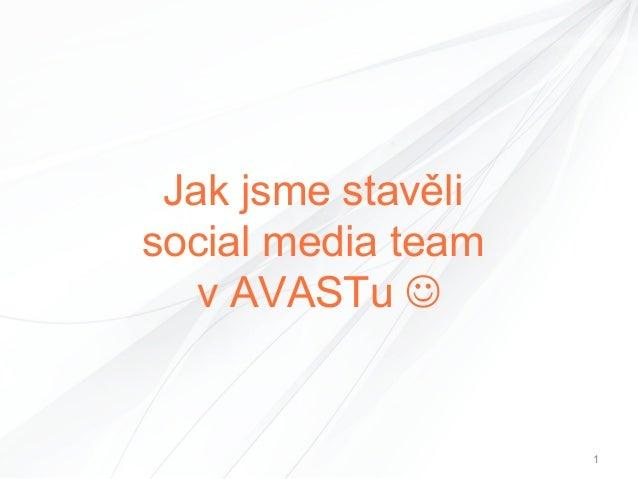 Jak jsme stavěli social media team v AVASTu   1