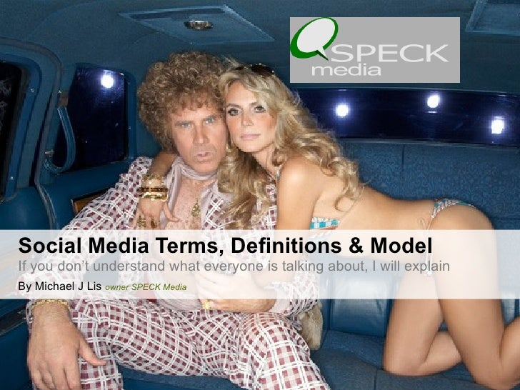 If you don't understand what everyone is talking about, I will explain Social Media Terms, Definitions & Model By Michael ...