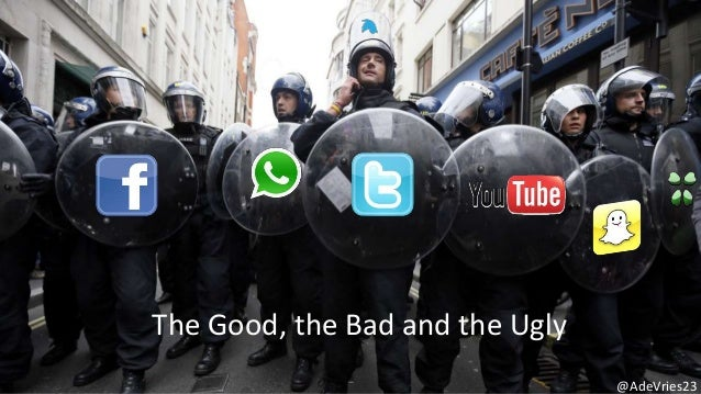 Social media the good, the bad and the ugly