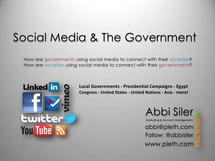 Social Media & The Government<br />How are governments using social media to connect with their societies?<br />How are so...