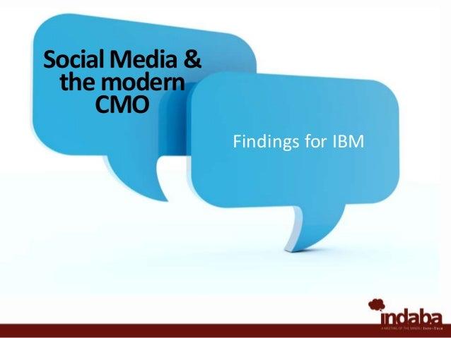 Social Media & the modern CMO Findings for IBM