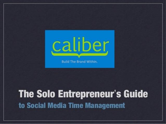 The Solo Entrepreneur's Guideto Social Media Time Management