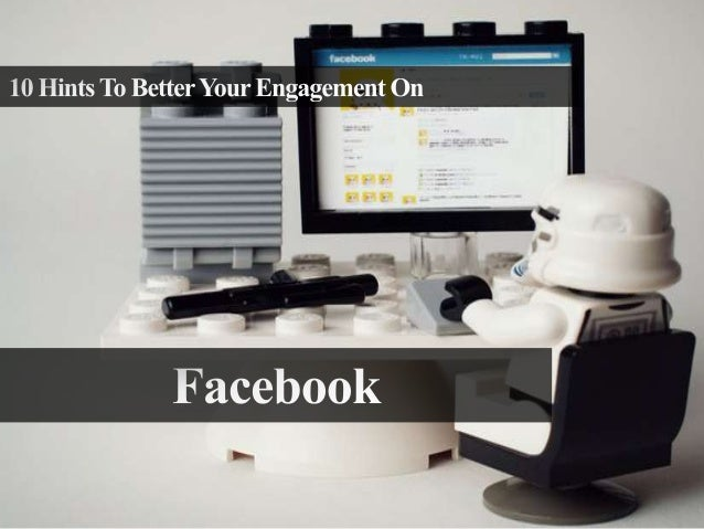 10 Hints To Better Your Facebook Engagement