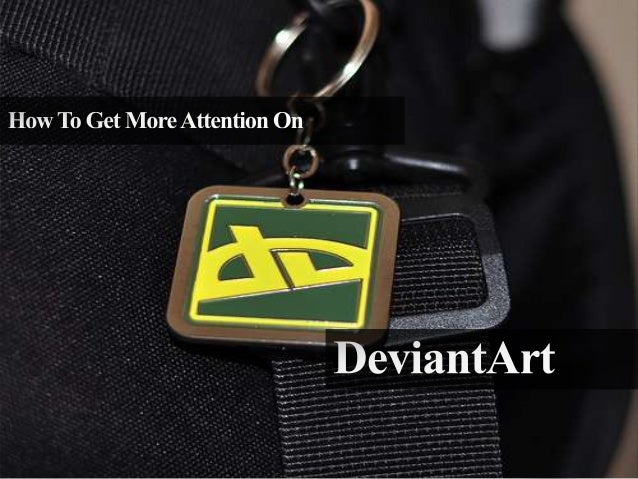 How To Get More Attention On DeviantArt