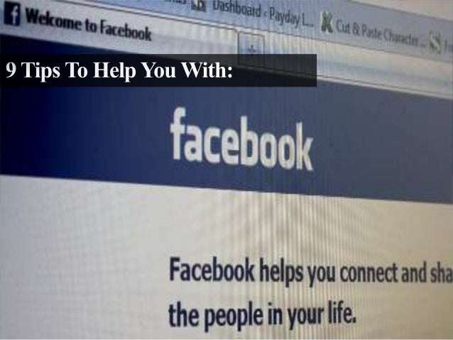 9 Tips To Help You With Facebook