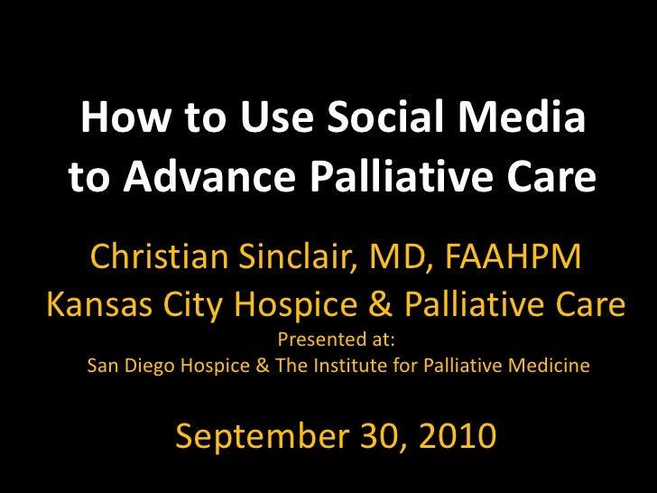 Social media to advance palliative care sep 2010