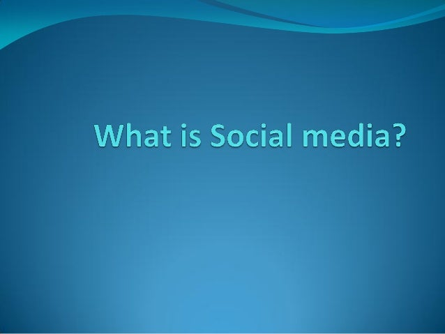Social Media is Consumer generated media It is media that is  designed to be shared, sharing means that it is easy to  co...
