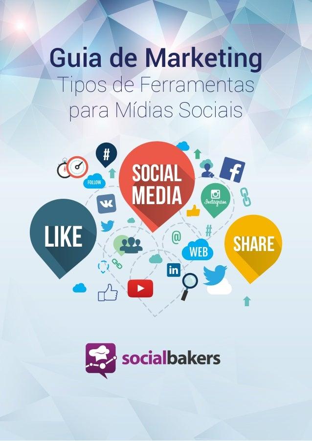 1 Poweredby SOCIAL MEDIA # # SHARELIKE Guia de Marketing Tipos de Ferramentas para Mídias Sociais