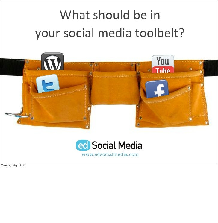 What%should%be%in%                      your%social%media%toolbelt?                              www.edsocialmedia.comTues...