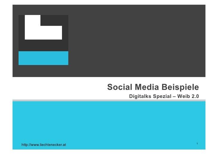 Social Media Beispiele                                    Digitalks Spezial – Weib 2.0                                    ...