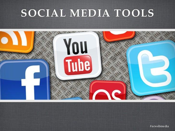 SOCIAL MEDIA TOOLS                 #acwebmedia