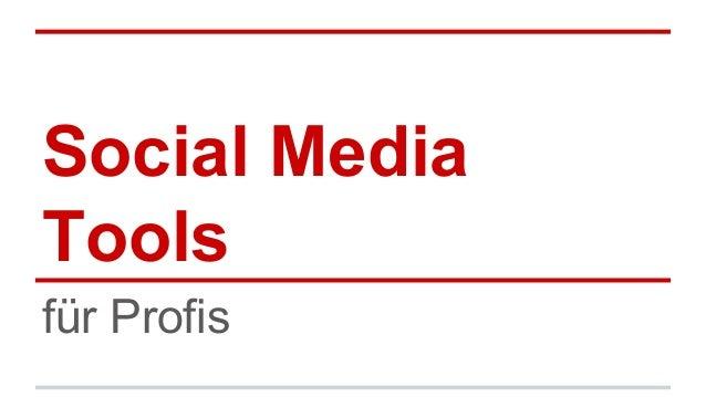 Social Media Tools für Profis